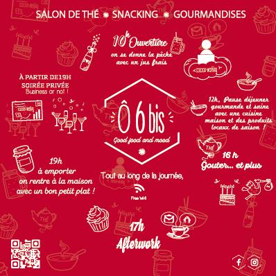 tout au long de la journée, le restaurant O6bis propose d'accompagner vos différentes activités de bons repas